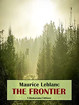 The Frontier by [Maurice Leblanc]