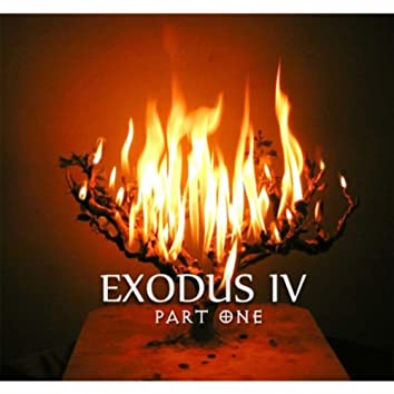 Exodus IV, Pt. 1