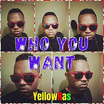 Who You Want