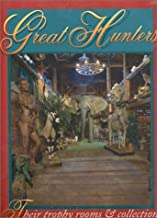 Great Hunters: Their Trophy Rooms and Collections (Volume II)