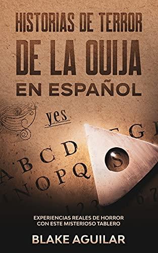 Historias de Terror de la Ouija en Español: Experiencias Reales de Horror con este Misterioso Tablero
