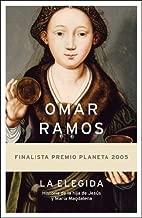 La elegida/ The Chosen: La Historia De La Hija De Jesus Y Maria Magdalena (Autores Espanoles E Iberoamericanos) (Spanish Edition)