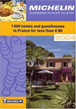 Michelin Charming Places to Stay: 1,000 Hotels and Guesthouses in France (Michelin Charming Places to Stay in France)