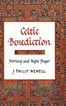 Celtic Benediction: Morning and Night Prayer