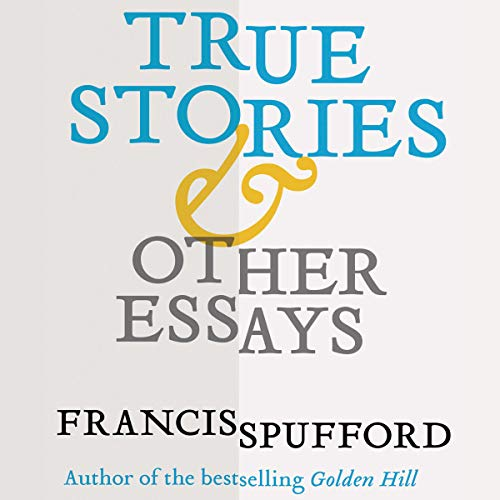True Stories & Other Essays audiobook cover art