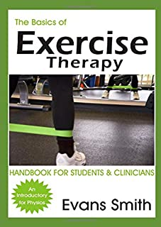 Exercise Therapy: A Handbook for Students And Clinicians