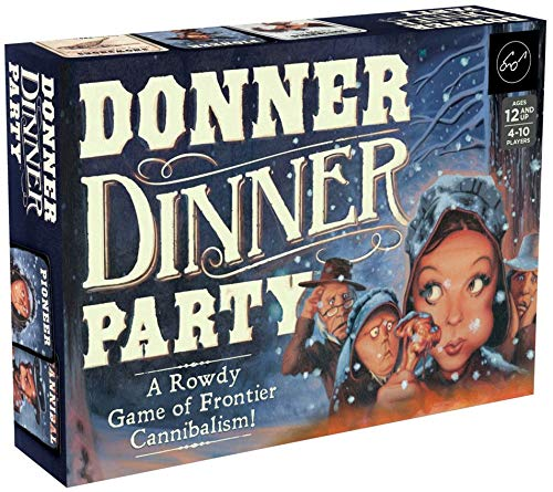 Donner Dinner Party (Game): A Rowdy Game of Frontier Cannibalism!