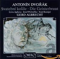 ドヴォルザーク:劇的カンタータ「幽霊の花嫁」 (Dvorak, Antonin: Svatebni Kosile (Die Geisterbraut))