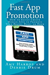 Fast App Promotion: How to Easily Create Mobile Apps to Promote Your Brand, Blog, or Book Paperback