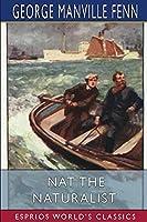 Nat the Naturalist (Esprios Classics)
