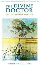 The Divine Doctor, Healing Beyond Medicine