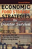 Economic Food Storage Strategies for Disaster Survival: Start Today and Have Enough Food Your Family Will Eat to Survive Any Disaster without Going Broke (English Edition)
