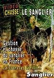 Gestion Sanglier en France-Vidéo Chasse du Grand gibier