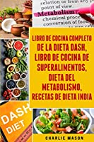 Libro De Cocina Completo De La Dieta Dash, Libro De Cocina De Superalimentos, Dieta Del Metabolismo, Recetas De Dieta India