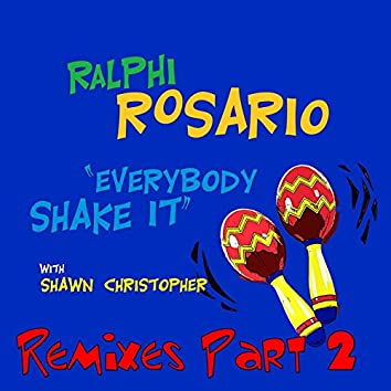Everybody Shake It [Remixes Part 2] [With Shawn Christopher]