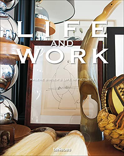 Life and Work: Malene Birger's Life in Pictures (Photography) (English, French, German and Spanish Edition)