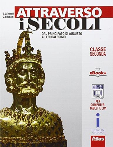 Attraverso i secoli. Per le Scuole superiori. Con e-book. Con espansione online (Vol. 2)