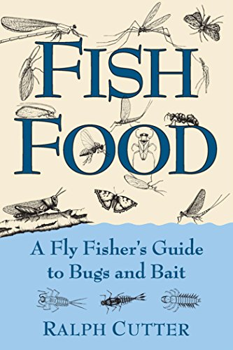 Fish Food: A Fly Fisher's Guide to Bugs and Bait