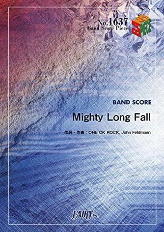 バンドスコアピースBP1637 Mighty Long Fall / ONE OK ROCK ~映画「るろうに剣心 今日と大火編」主題歌 (BAND SCORE PIECE)