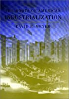 The Roots of American Industrialization (Creating the North American Landscape)