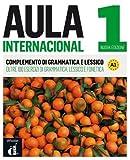 Aula internacional 1 : complemento di grammatica e lessico: Aula Internacional Nueva edición 1 Complemento de gramática y vocabulario para hablantes de italiano