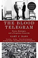 The Blood Telegram: Nixon, Kissinger, and a Forgotten Genocide by Gary J. Bass(2014-07-15)
