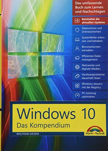 Windows 10 - Das große Kompendium inkl. aller aktuellen Updates - Ein umfassender Ratgeber: Komplett in Farbe, mit vielen Beispielen aus der Praxis