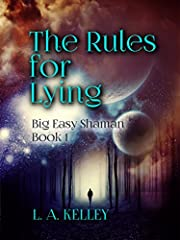 The Rules for Lying (Big Easy Shaman Book 1)