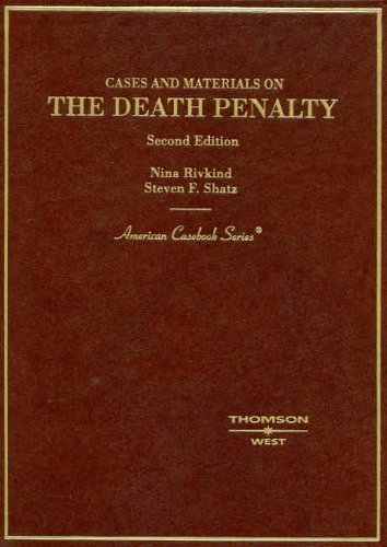 Cases and Materials on the Death Penalty, Second Edition (American Casebook Series)