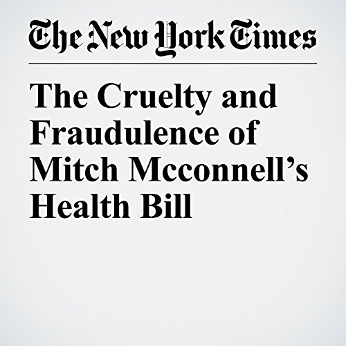 The Cruelty and Fraudulence of Mitch McConnell's Health Bill copertina