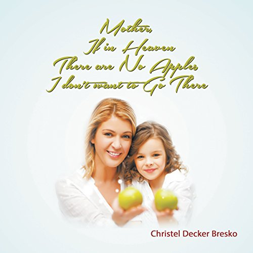 Couverture de Mother, If in Heaven There Are No Apples, I Don't Want to Go There