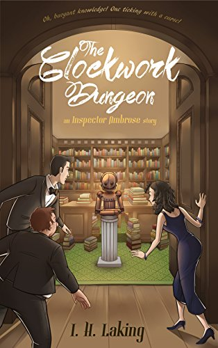 The Clockwork Dungeon: An Inspector Ambrose Story (The Inspector Ambrose Mysteries Book 4)