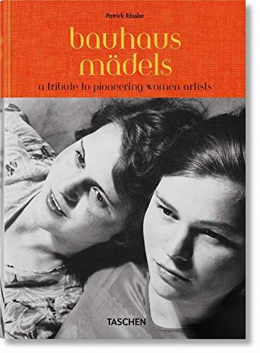 Bauhausmädels. A Tribute to Pioneering Women Artists: BAUHAUS GIRLS (CLOTHBOUND)