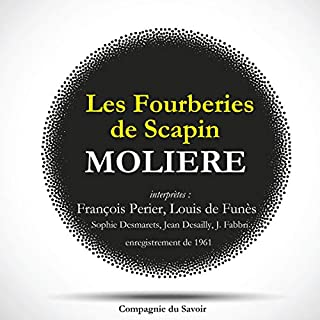 Les fourberies de Scapin                   By:                                                                                                                                 Molière                               Narrated by:                                                                                                                                 François Perier,                                                                                        Louis de Funès,                                                                                        Sophie Desmarets,                   and others                 Length: 1 hr and 20 mins     1 rating     Overall 3.0