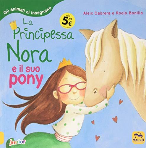 La principessa Nora e il suo pony. Gli animali ci insegnano