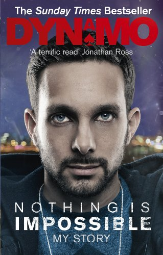 Nothing Is Impossible: The Real-Life Adventures of a Street Magician (English Edition)
