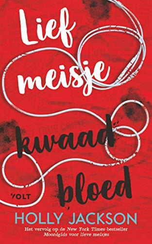 Lief meisje, kwaad bloed (Dutch Edition)