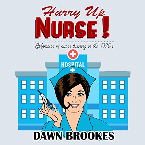 Hurry Up Nurse audiobook cover art