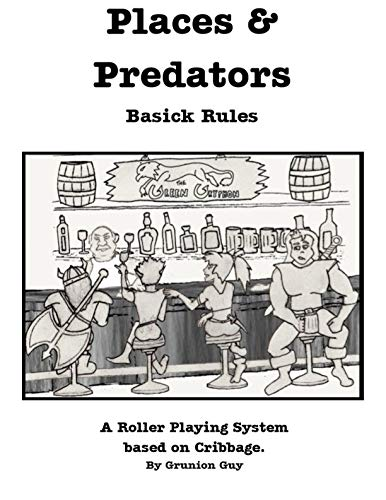 Places & Predators Basick Rules: A Roller Playing Game Based on Cribbage (English Edition)
