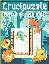 Crucipuzzle Natura & Animali: Libro n°2 Parole Intrecciate - Bambini dai 7 anni | 60 Giochi e 850 Parole | Caratteri Grandi / Formato 21x29,7 cm | ... Vacanza e nel Tempo Libero (Italian Edition)
