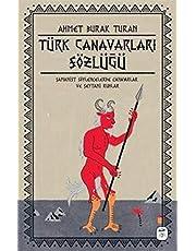 Türk Canavarları Sözlüğü-Resimli: Şamanist Söylencelerde Canavarlar ve Şeytani Ruhlar