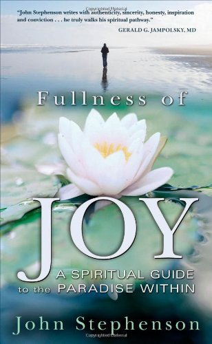 Book: Fullness of Joy - A Spiritual Guide to the Paradise Within by John Stephenson