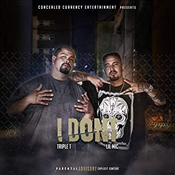 I Don't (feat. Triple T)