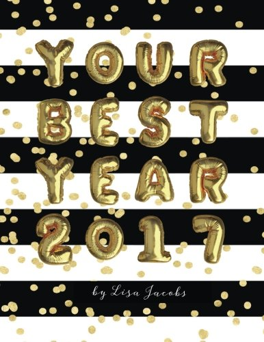 Your Best Year 2017: Productivity Workbook and Creative Business Planner