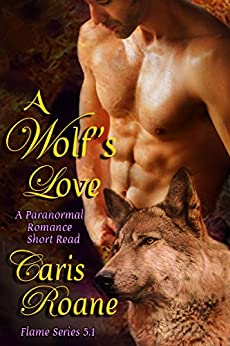A Wolf's Love: A Paranormal Romance Short Read (The Flame Series) by [Caris Roane]