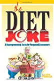 The Diet Joke (Mom s Choice Awards Recipient)