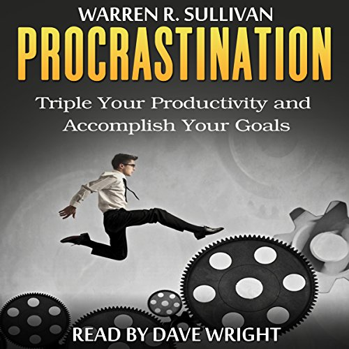 Procrastination: Triple Your Productivity and Accomplish Your Goals audiobook cover art