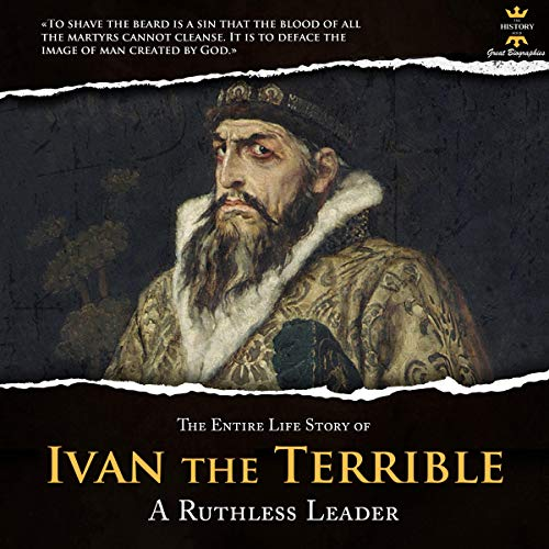 『The Entire Life Story of Ivan the Terrible: A Ruthless Leader』のカバーアート