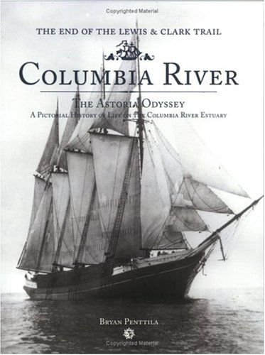 Columbia River: The Astoria Odyssey