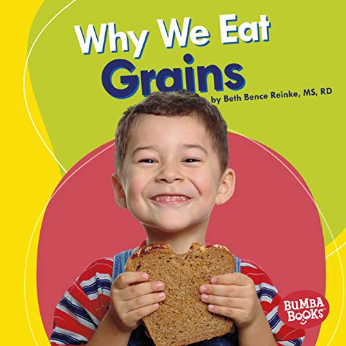 Why We Eat Grains (Bumba Books ® — Nutrition Matters) (English Edition)